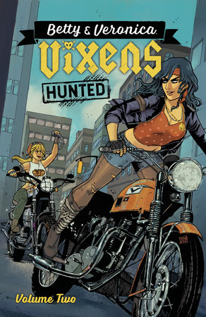 Betty & Veronica: Vixens Vol. 2 by Jamie L. Rotante