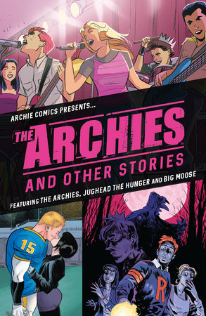 The Archies & Other Stories by Mark Waid and Alex Segura
