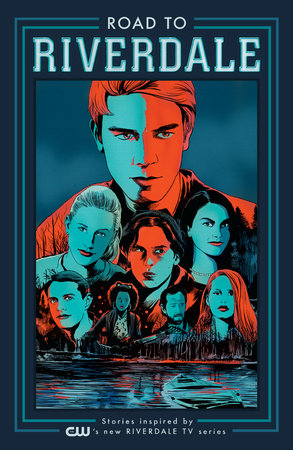 Road to Riverdale by Mark Waid, Chip Zdarsky, Adam Hughes and Marguerite Bennett