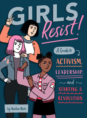 Girls Resist! by KaeLyn Rich