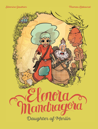 Elenora Mandragora: Daughter of Merlin by Severine Gauthier