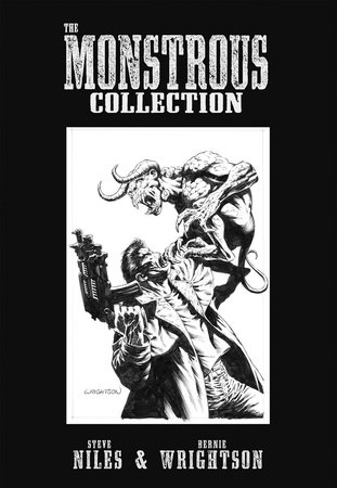 The Monstrous Collection of Steve Niles and Bernie Wrightson