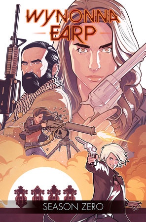 Wynonna Earp: Season Zero by Beau Smith and Tim Rozon