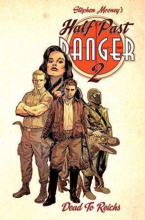 Half Past Danger: Dead To Reichs by Stephen Mooney