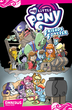 My Little Pony: Friends Forever Omnibus, Vol. 3 by Jeremy Whitley and Christina Rice