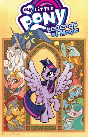 My Little Pony: Legends of Magic, Vol. 1 by Jeremy Whitley