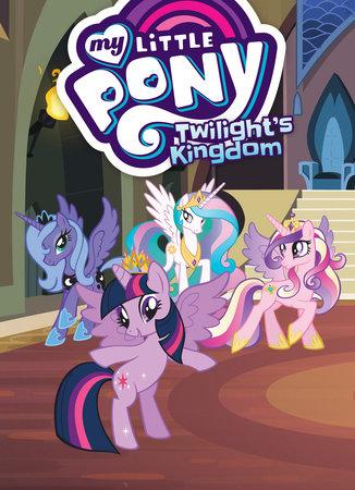 My Little Pony: Twilight's Kingdom by Meghan McCarthy