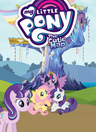 My Little Pony: The Cutie Map by Scott Sonneborn and M. A. Larson