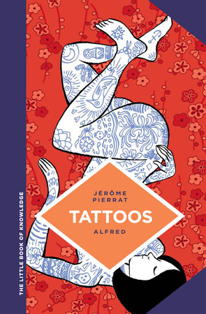 The Little Book of Knowledge: Tattoos by Jerome Pierrat