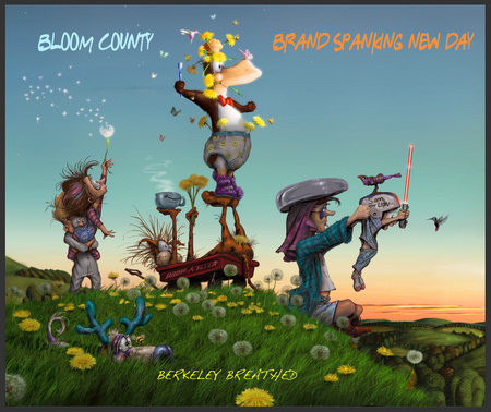 Bloom County: Brand Spanking New Day by Berkeley Breathed