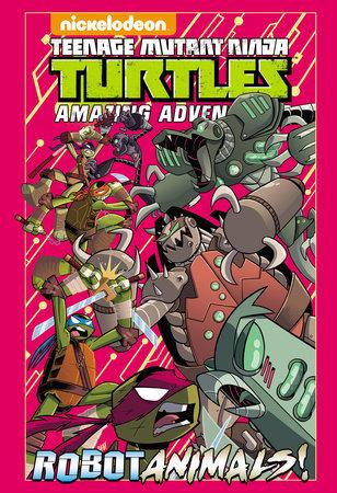 Teenage Mutant Ninja Turtles Amazing Adventures: Robotanimals! by Caleb Goellner