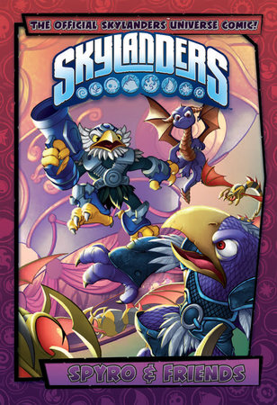 Skylanders: Spyro & Friends: Biting Back by Ron Marz and David A. Rodriguez