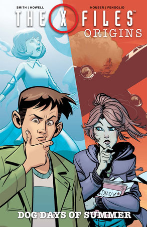X-Files: Origins, Vol. 2: Dog Days of Summer by Jody Houser and Matthew Dow Smith