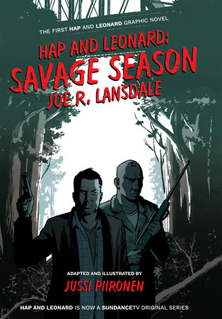 Hap and Leonard: Savage Season by Joe R. Lansdale