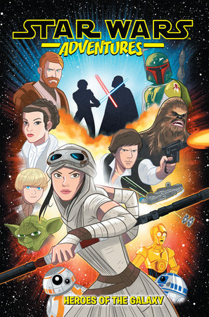 Star Wars Adventures Vol. 1: Heroes of the Galaxy by Landry Q. Walker and Cavan Scott