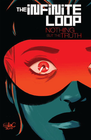 The Infinite Loop, Vol. 2: Nothing But the Truth by Pierrick Colinet and Elsa Charretier