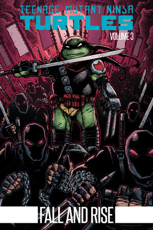 Teenage Mutant Ninja Turtles Volume 3: Fall and Rise by Kevin Eastman and Tom Waltz