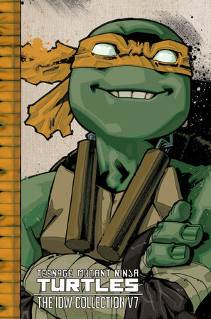 Teenage Mutant Ninja Turtles The Idw Collection Volume 7 By Tom