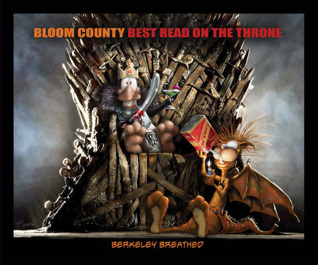 Bloom County: Best Read On The Throne by Berkeley Breathed