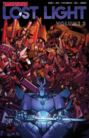Transformers: Lost Light, Vol. 3 by James Roberts; Alex Milne: Brendan Cahill