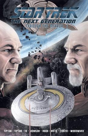 Star Trek: The Next Generation: Through The Mirror by Scott Tipton and David Tipton
