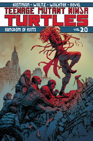 Teenage Mutant Ninja Turtles Volume 20: Kingdom of Rats by Kevin Eastman and Tom Waltz