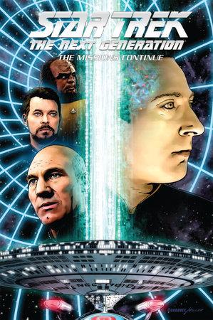 Star Trek: The Next Generation - The Missions Continue by Brannon Braga, Scott Tipton and Zander Cannon