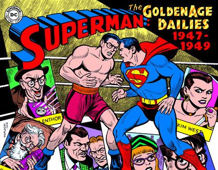 Superman: The Golden Age Newspaper Dailies: 1947-1949 by Alvin Schwartz