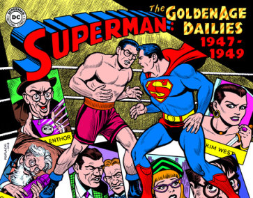 Superman: The Golden Age Newspaper Dailies: 1947-1949