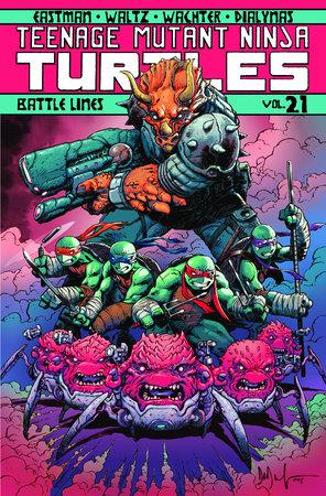 Teenage Mutant Ninja Turtles Volume 21: Battle Lines by Kevin Eastman and Tom Waltz