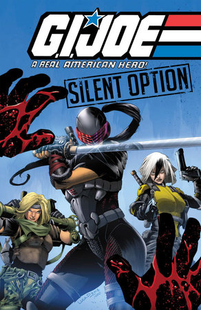 G.I. JOE: A Real American Hero - Silent Option by Larry Hama and Ryan Ferrier