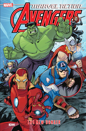 Marvel Action: Avengers: The New Danger (Book One)