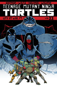 Teenage Mutant Ninja Turtles Volume 22: City At War, Pt. 1