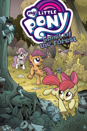 My Little Pony: Spirit of the Forest by Ted Anderson