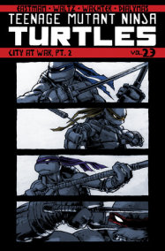Teenage Mutant Ninja Turtles Volume 23: City At War, Pt. 2