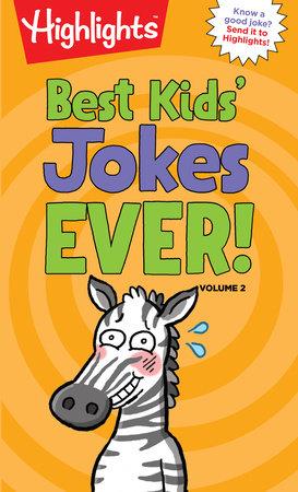 Best Kids' Jokes Ever! Volume 2 | PenguinRandomHouse com: Books