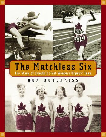 The Matchless Six by Ron Hotchkiss
