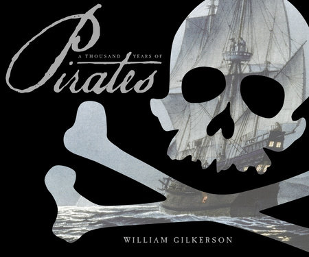 A Thousand Years of Pirates by William Gilkerson