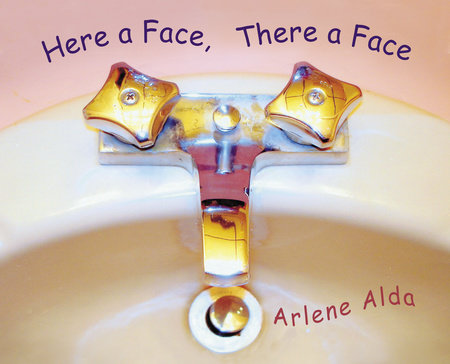 Here a Face, There a Face by Arlene Alda