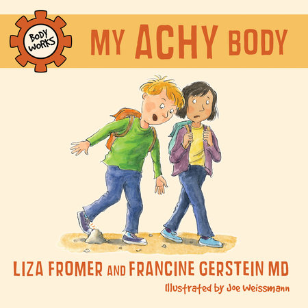 My Achy Body by Liza Fromer and Francine Gerstein