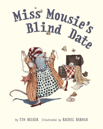 Miss Mousie's Blind Date by Tim Beiser