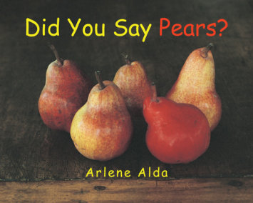 Did You Say Pears?