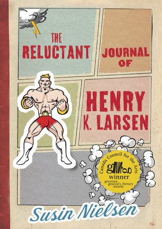 The Reluctant Journal of Henry K. Larsen by Susin Nielsen