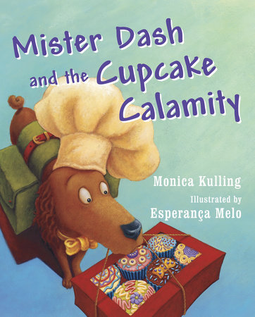 Mister Dash and the Cupcake Calamity by Monica Kulling