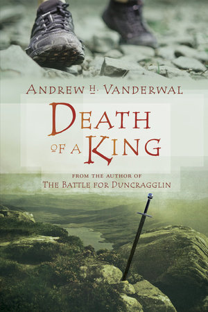 Death of a King by Andrew H. Vanderwal