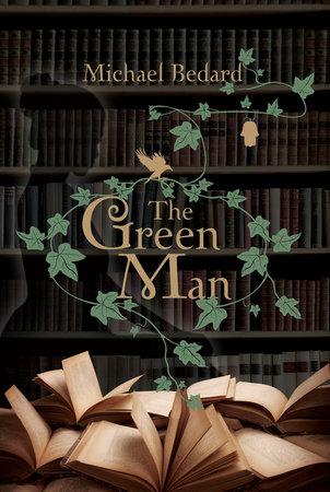 The Green Man by Michael Bedard