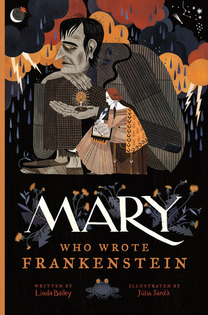 Mary Who Wrote Frankenstein by Linda Bailey