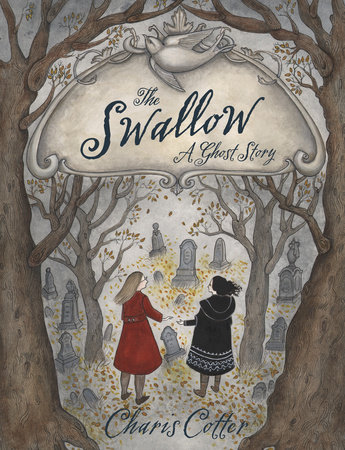 The Swallow: A Ghost Story by Charis Cotter