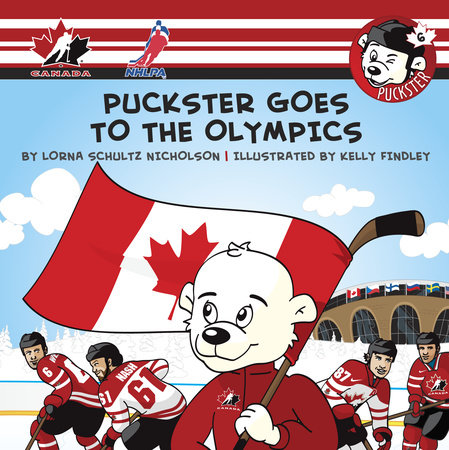 Puckster Goes to the Olympics by Lorna Schultz Nicholson