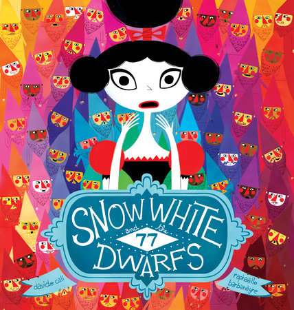Snow White and the 77 Dwarfs by Davide Cali